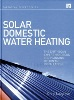 Solar Domestic Water Heating published by Earthscan: Routledge (ISBN: 9-78184407-736-6)